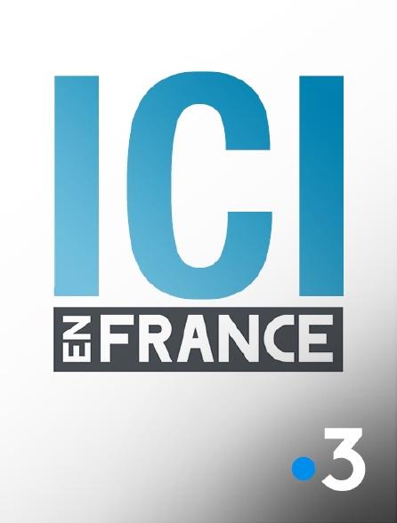 France 3 - Ici en France
