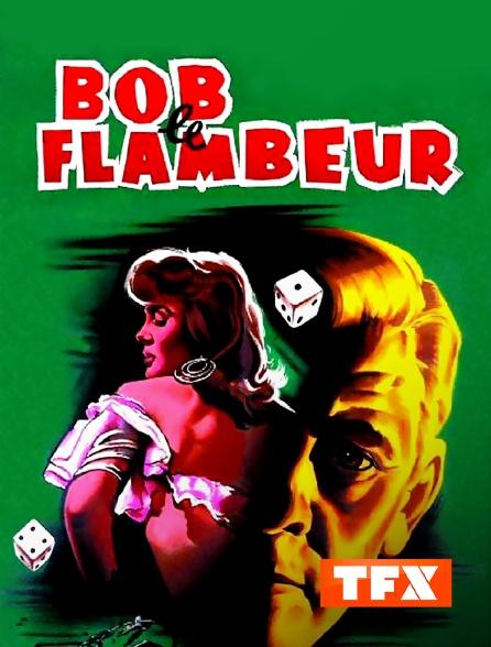 TFX - Bob le flambeur