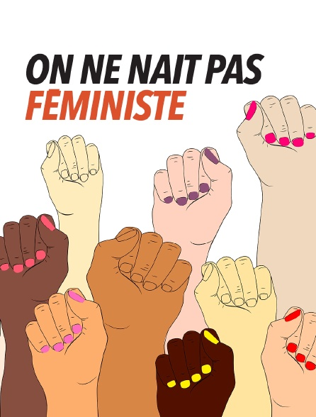 On ne naît pas féministe