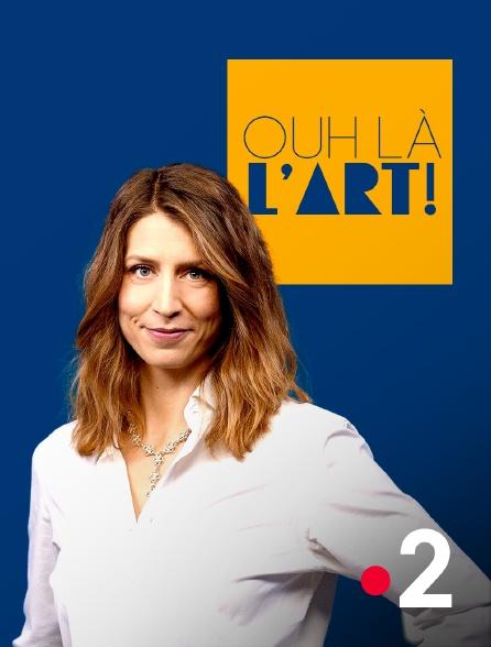 France 2 - Ouh là l'Art!