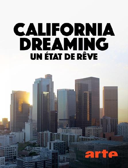 Arte - California Dreaming : un état de rêve