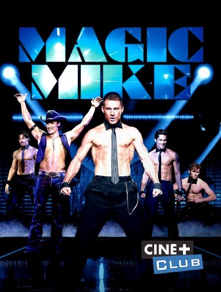 Ciné+ Club - Magic Mike