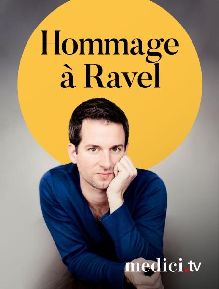 Medici - Hommage à Ravel - Avec Bertrand Chamayou et les soeurs Labèque