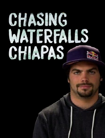 Chasing Waterfalls Chiapas