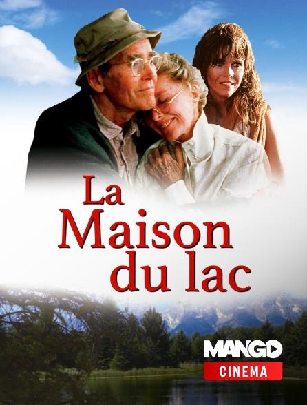 MANGO Cinéma - La maison du lac