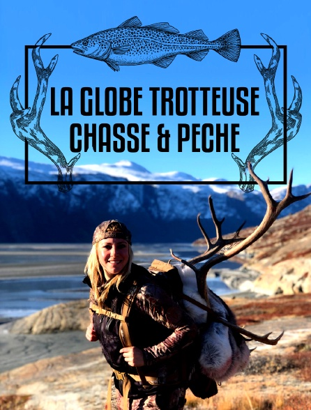 La Globe Trotteuse Chasse & Pêche