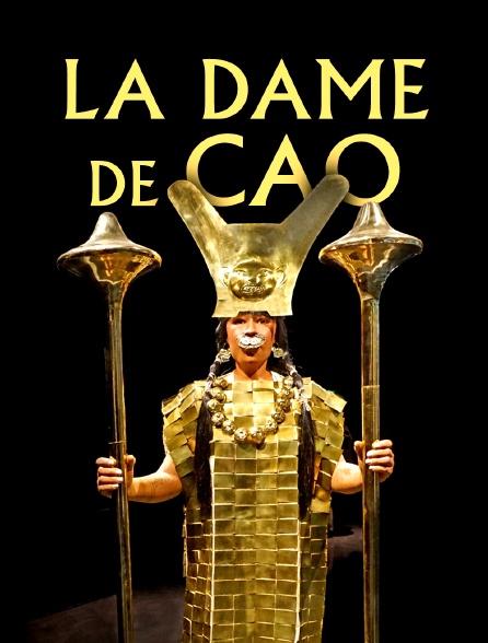 La dame de Cao