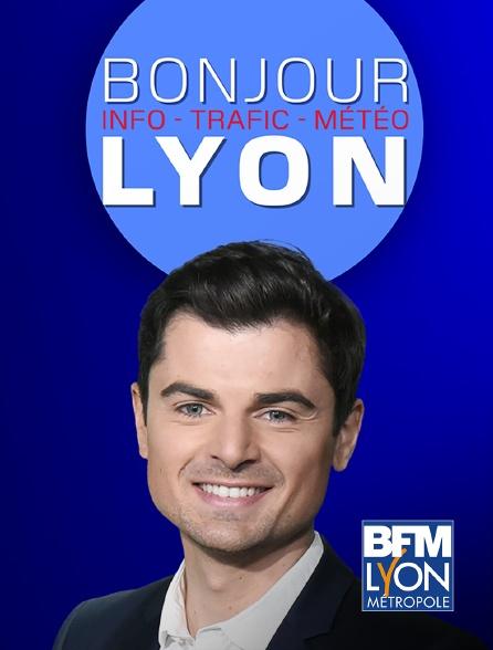 BFM Lyon Métropole - Bonjour Lyon