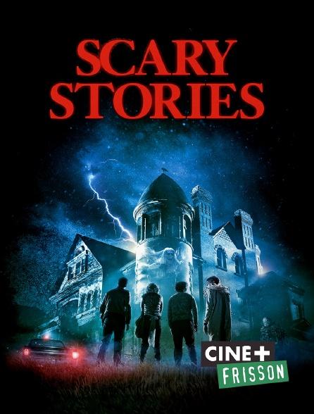 Ciné+ Frisson - Scary Stories