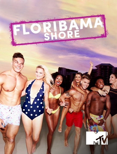 MTV - Floribama Shore