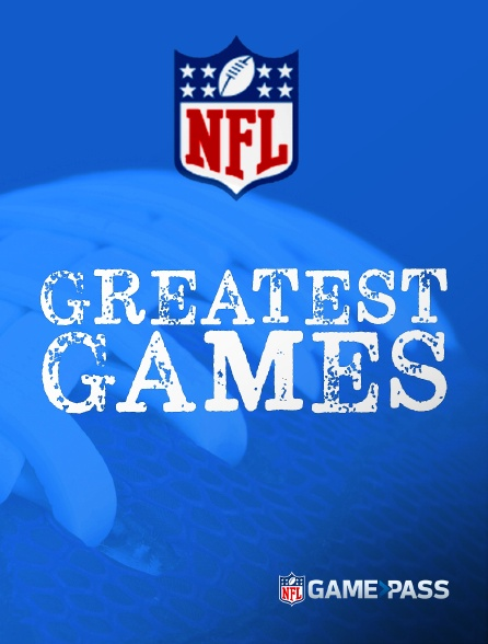 NFL Game Pass - Greatest Games
