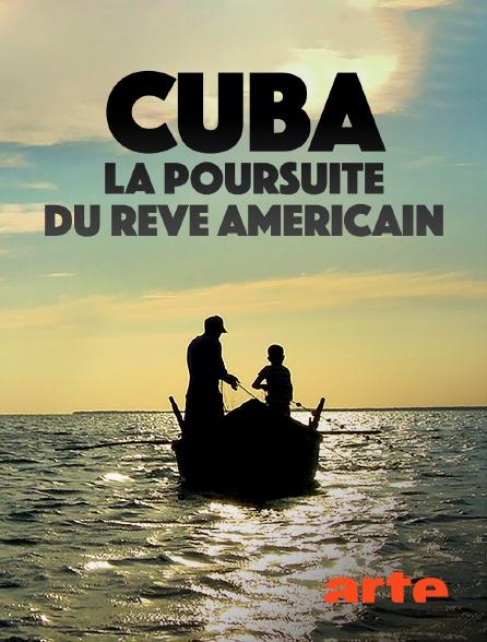 Arte - Cuba, la poursuite du rêve américain