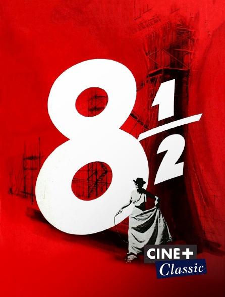 Ciné+ Classic - Huit et demi