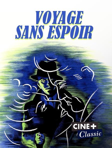 Ciné+ Classic - Voyage sans espoir