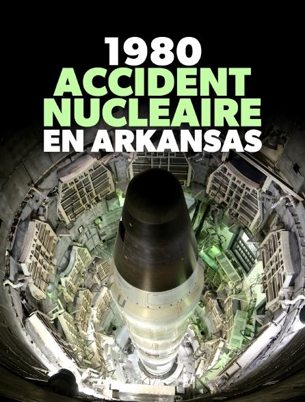 1980, accident nucléaire en Arkansas