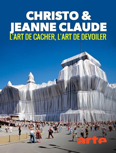 Arte - Christo & Jeanne-Claude : L'art de cacher, l'art de dévoiler