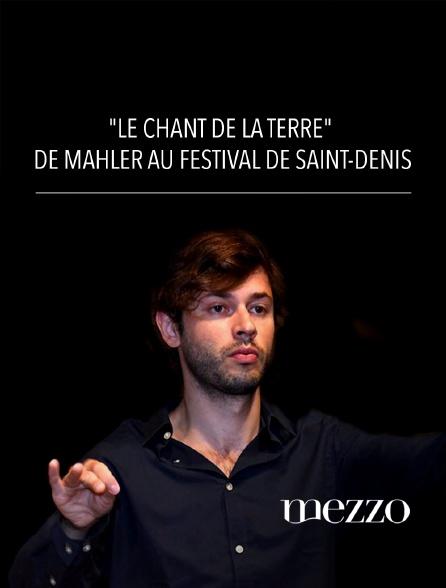 """Mezzo - """"Le Chant de la Terre"""" de Mahler au Festival de Saint-Denis"""