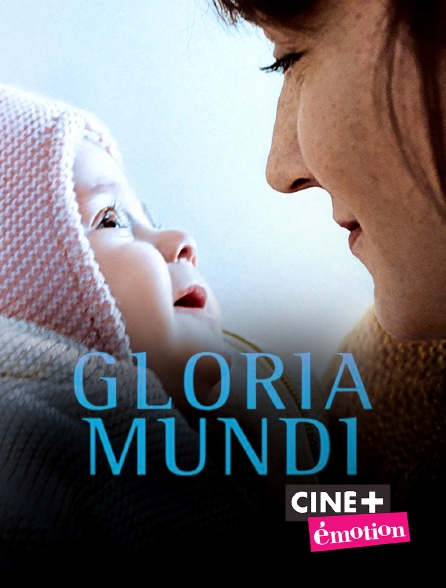 Ciné+ Emotion - Gloria Mundi