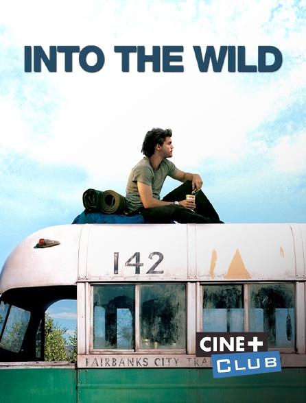 Ciné+ Club - Into the Wild