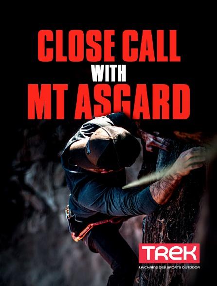 Trek - Close Call With Mt Asgard