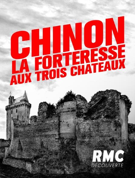 RMC Découverte - Chinon : la forteresse aux trois châteaux