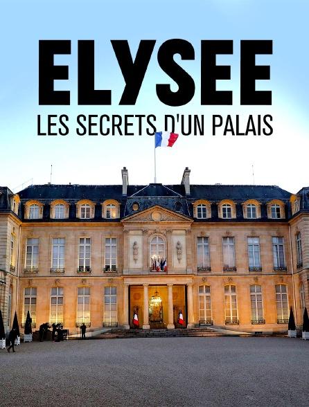 Élysée, les secrets d'un palais