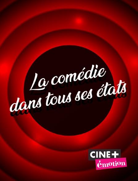 Ciné+ Emotion - La comédie dans tous ses états