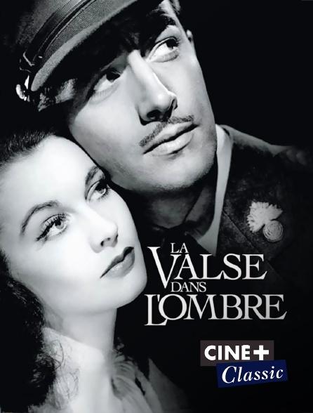 Ciné+ Classic - La valse dans l'ombre