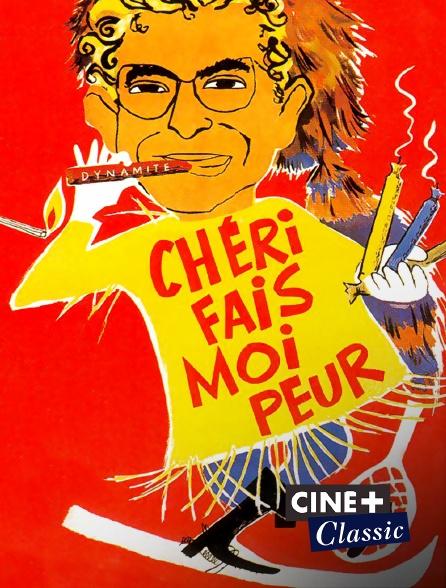 Ciné+ Classic - Chéri, fais-moi peur