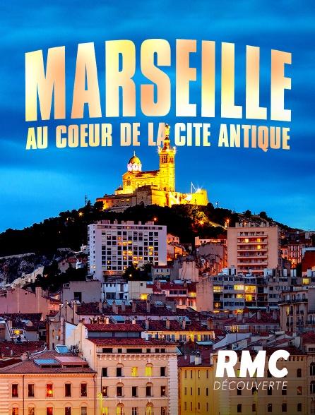 RMC Découverte - Marseille : au coeur de la cité antique