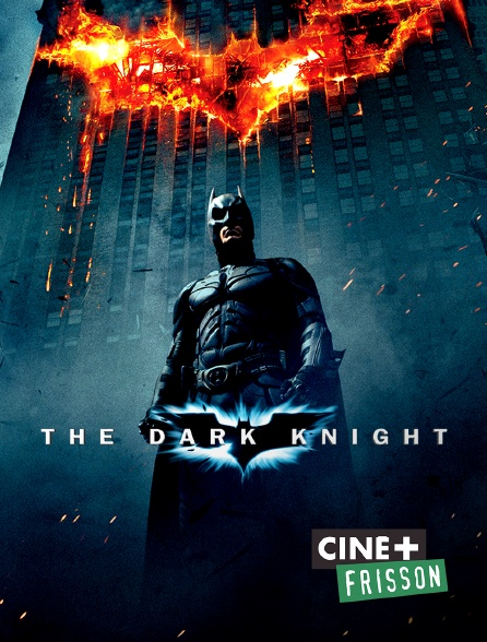 Ciné+ Frisson - The Dark Knight, le chevalier noir