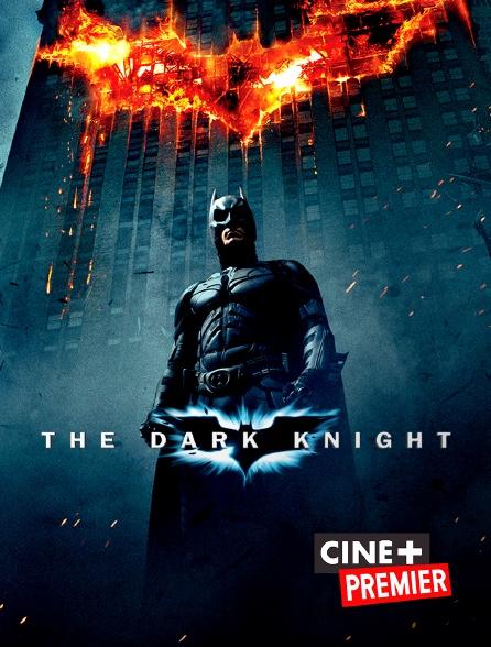 Ciné+ Premier - The Dark Knight, le chevalier noir