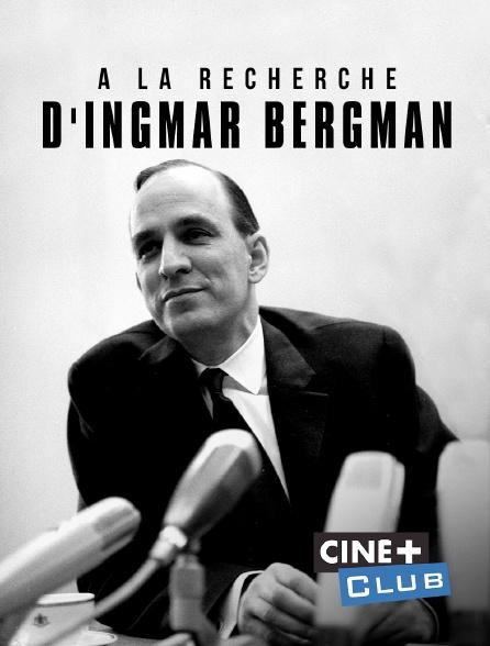 Ciné+ Club - A la recherche d'Ingmar Bergman