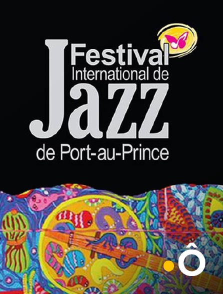 France Ô - Festival international de jazz de Port-au-Prince