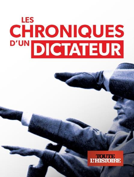 Toute l'histoire - Chroniques d'un dictateur