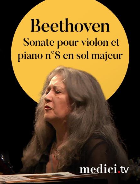 Medici - Beethoven, Sonate pour violon et piano n°8 en sol majeur - Martha Argerich, Renaud Capuçon