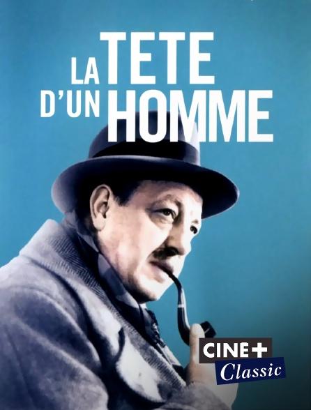 Ciné+ Classic - La tête d'un homme