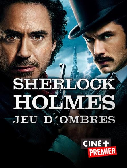 Ciné+ Premier - Sherlock Holmes : Jeu d'ombres