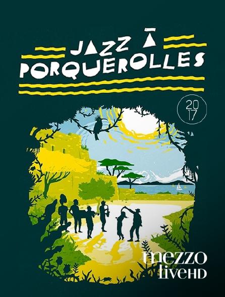 Mezzo Live HD - Jazz à Porquerolles 2017