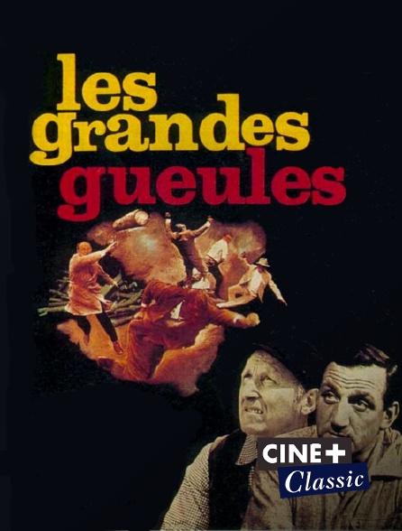 Ciné+ Classic - Les grandes gueules