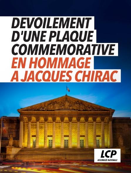 LCP 100% - Dévoilement d'une plaque commémorative en hommage à Jacques Chirac