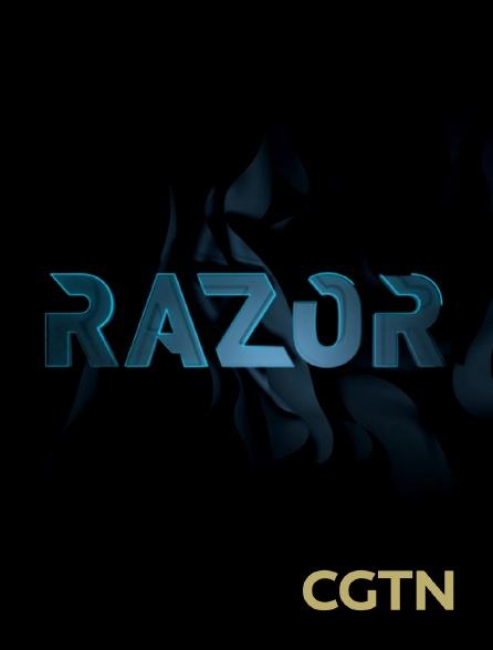 CGTN - Razor