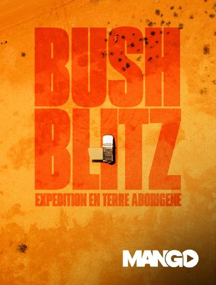 Mango - Bush Blitz  : expédition en terre aborigène