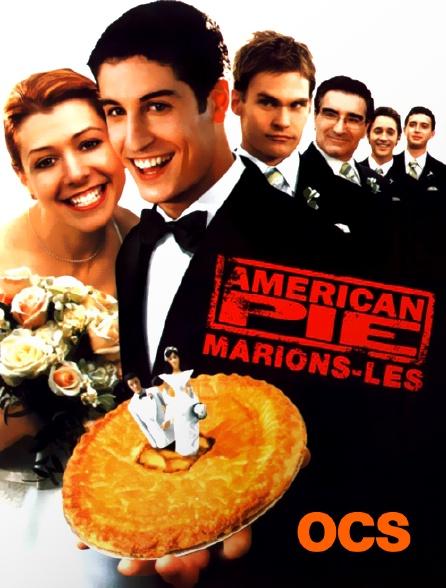 OCS - American Pie : marions-les !