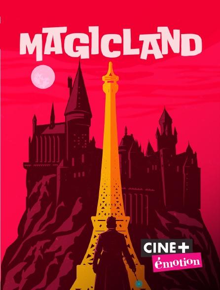 Ciné+ Emotion - Magicland