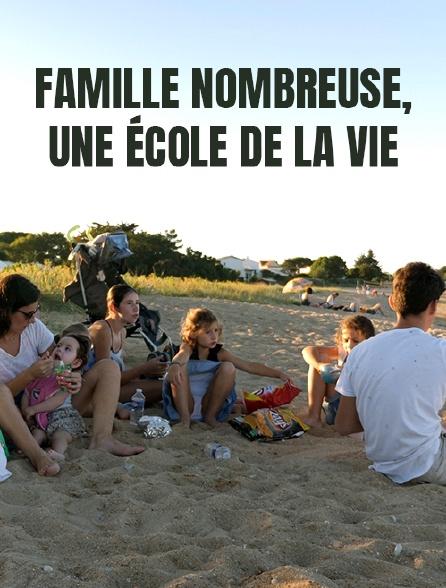 Famille nombreuse, une école de la vie