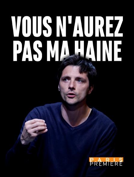 Paris Première - Vous n'aurez pas ma haine