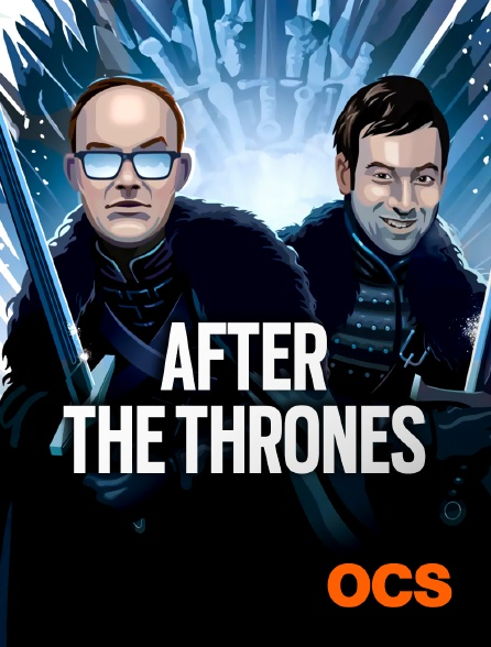 OCS - After the Thrones