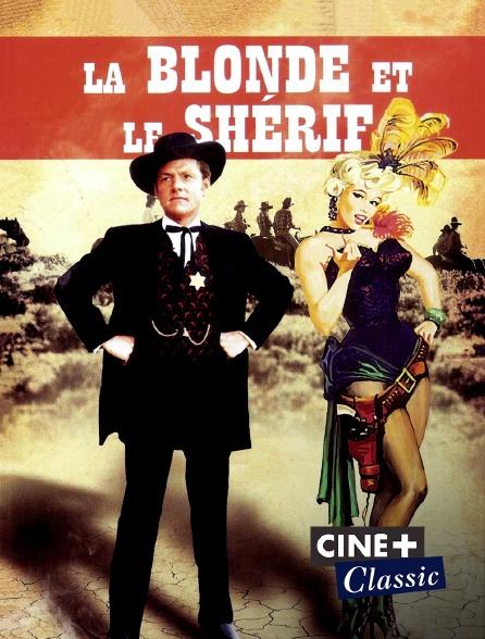 Ciné+ Classic - La blonde et le shérif