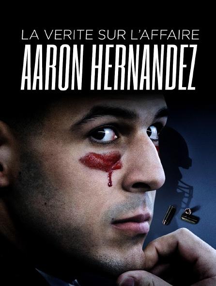 La vérité sur l'affaire Aaron Hernandez
